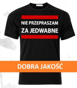 """Koszulka """"Nie Przepraszam za Jedwabne"""" / wPrawo.pl"""
