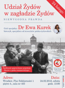 """Wrocław 24 lutego 2017, konferencja z dr Ewą Kurek """"Udział Żydów w zagładzie Żydów"""""""