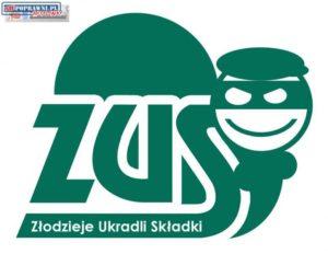 ZUS - Złodzieje Ukradli Składki / Fot. niepoprawni.pl
