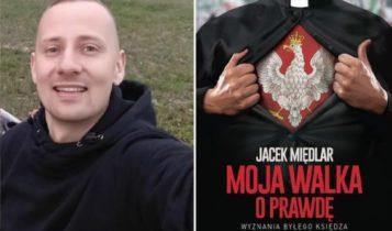 """""""Moja walka o prawdę"""", Jacek Międlar"""